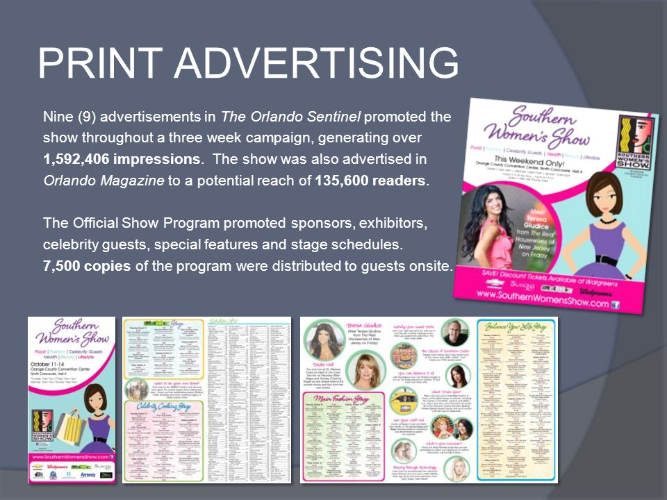 PRINT ADVERTISING Nine (9) advertisements in The Orlando Sentinel promoted the show throughout a three week campaign, generating over 1,592,406 impressions.