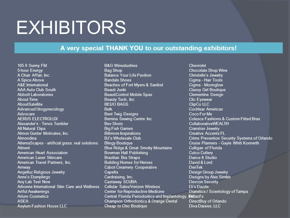 EXHIBITORS A very special THANK YOU to our outstanding exhibitors.