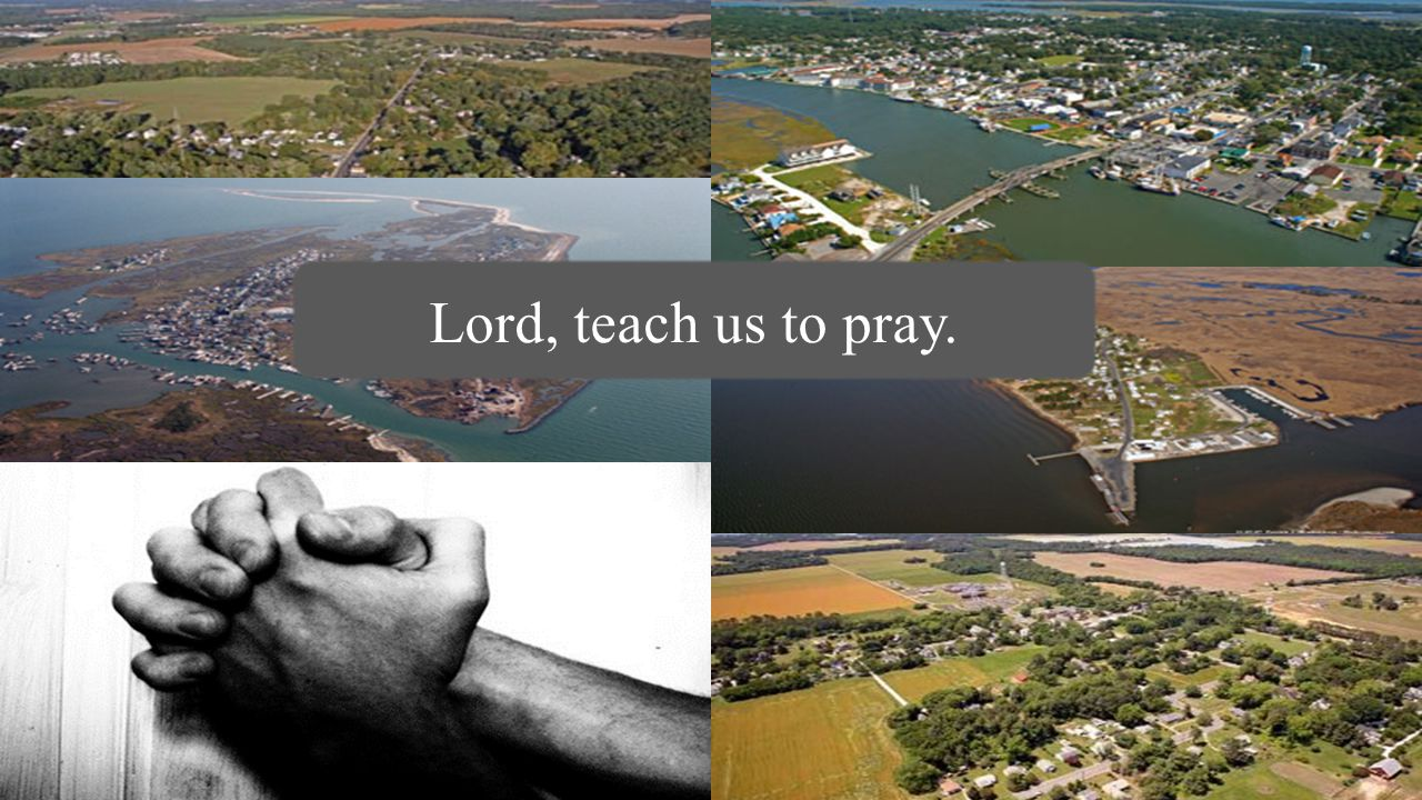 Lord, teach us to pray.