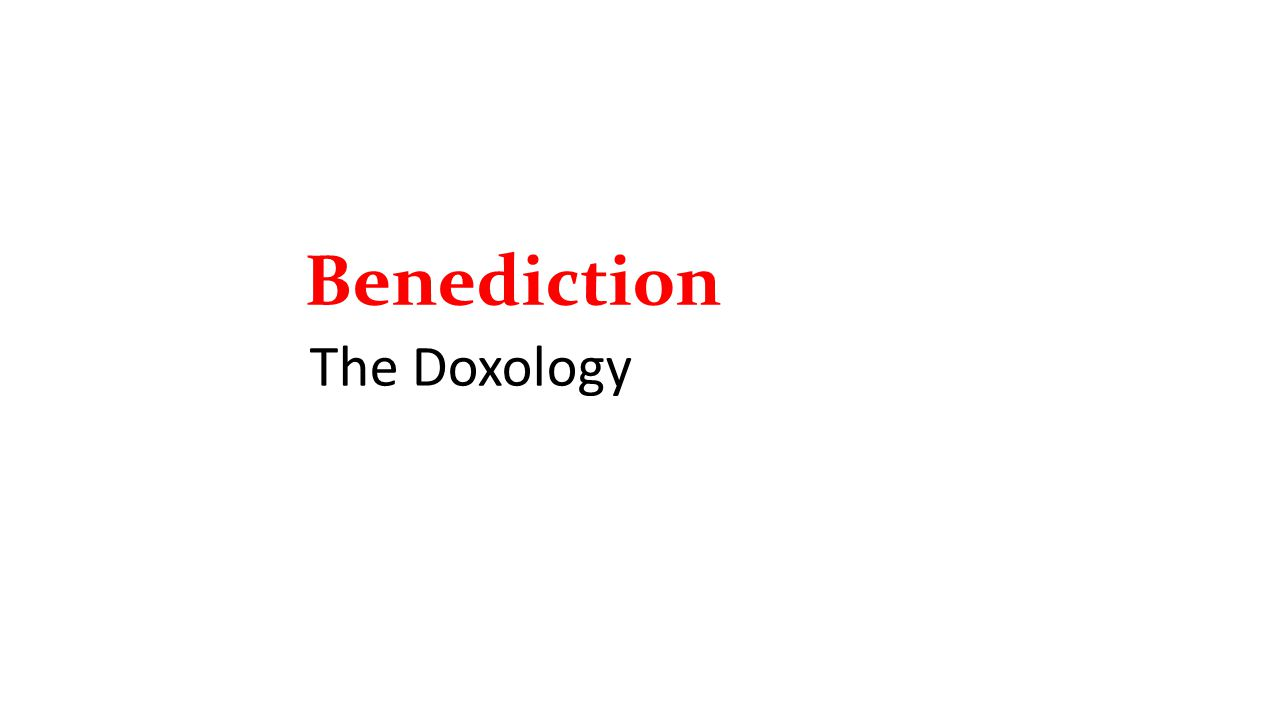 Benediction The Doxology
