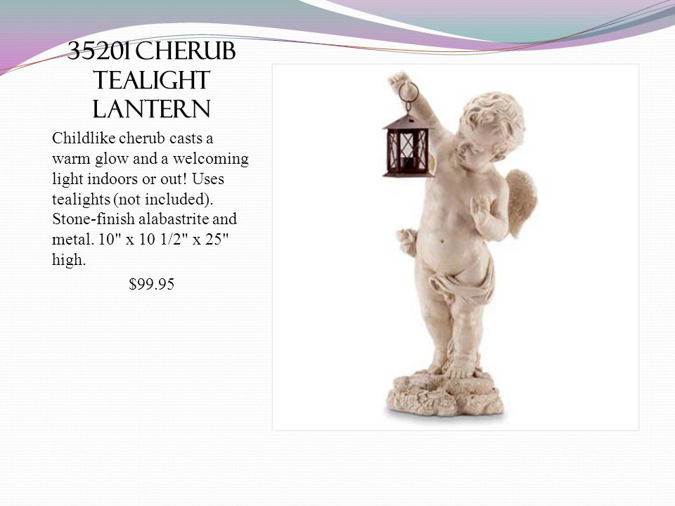 35201 cherub tealight lantern Childlike cherub casts a warm glow and a welcoming light indoors or out.