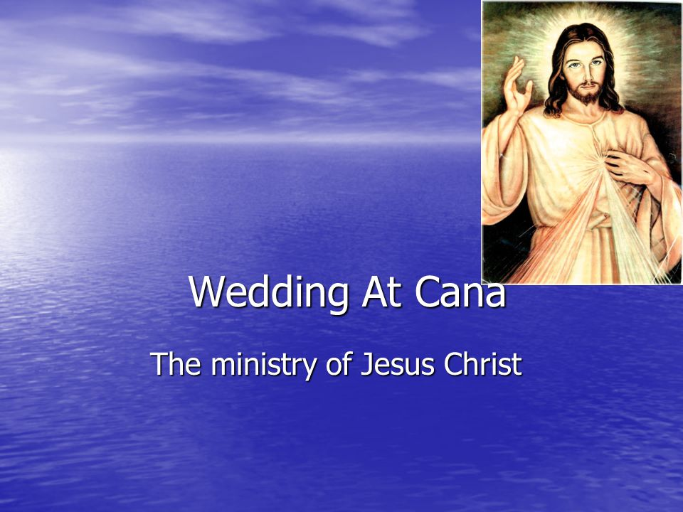 Wedding At Cana The ministry of Jesus Christ