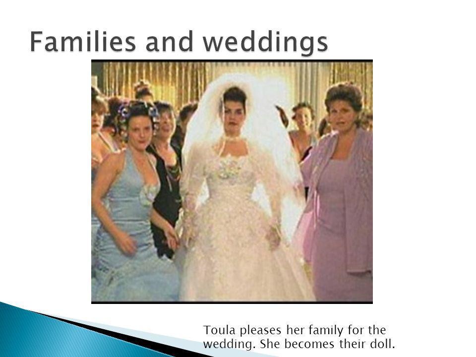 Toula pleases her family for the wedding. She becomes their doll.