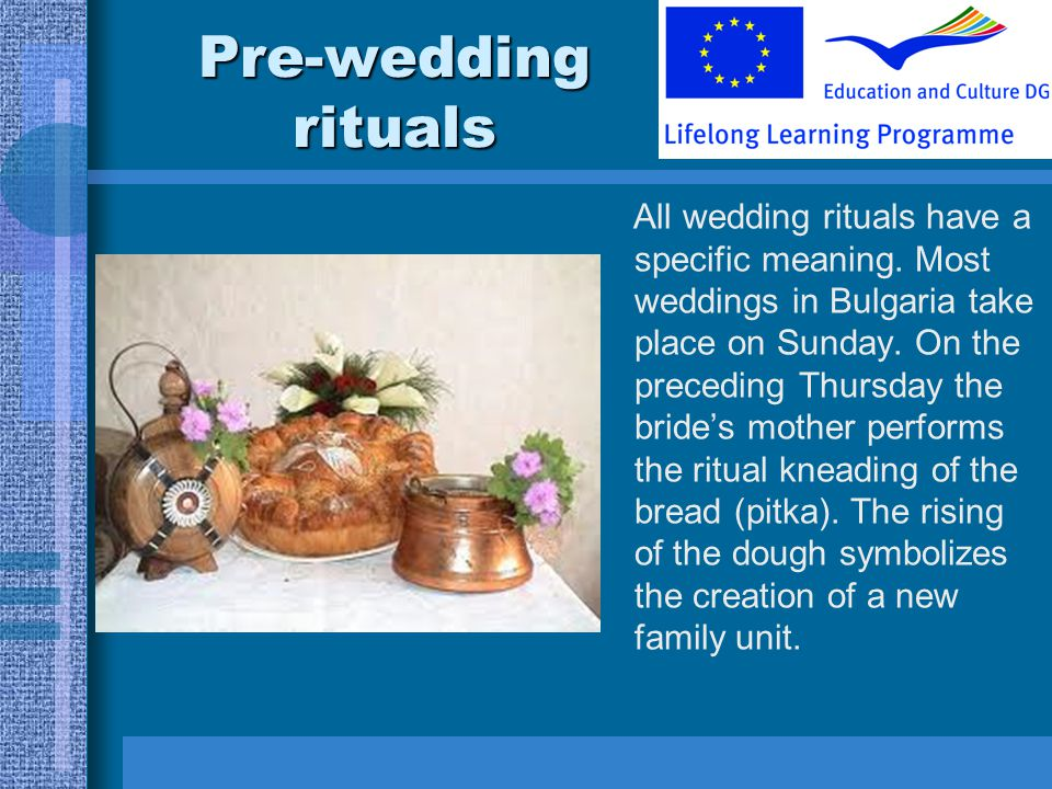 Pre-wedding rituals All wedding rituals have a specific meaning.