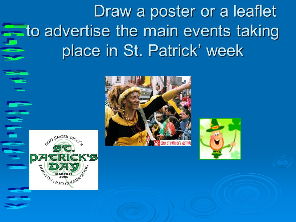 Draw a poster or a leaflet to advertise the main events taking place in St.