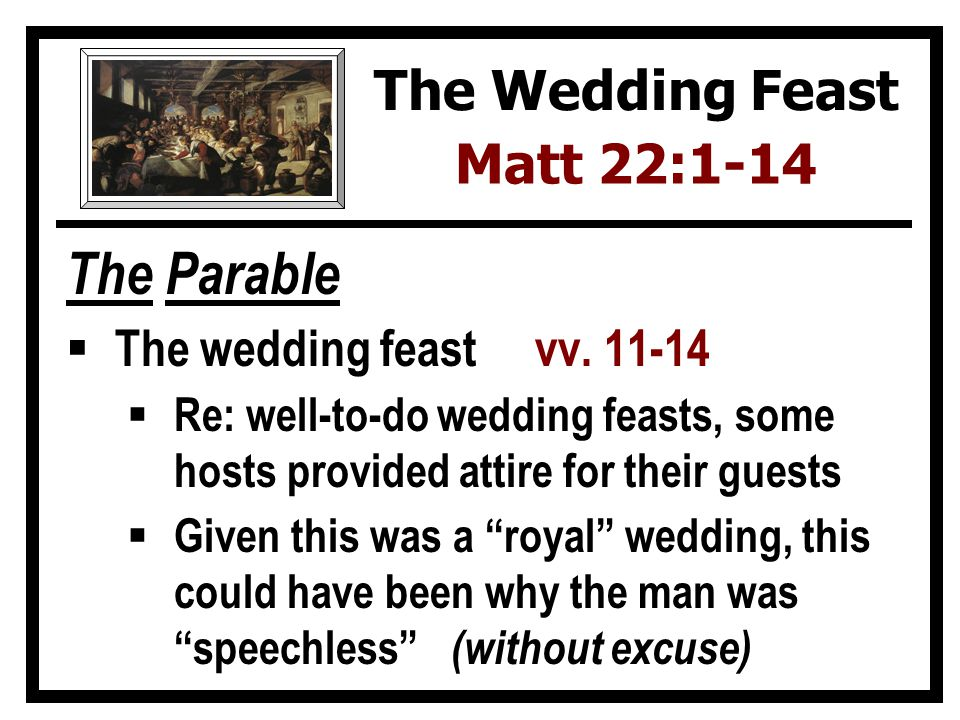 The Parable The wedding feast vv.