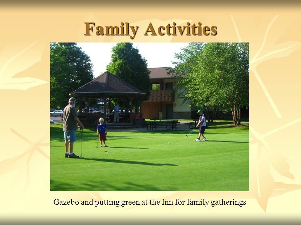 Family Activities Gazebo and putting green at the Inn for family gatherings
