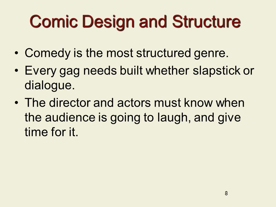 Comic Design and Structure Comedy is the most structured genre.