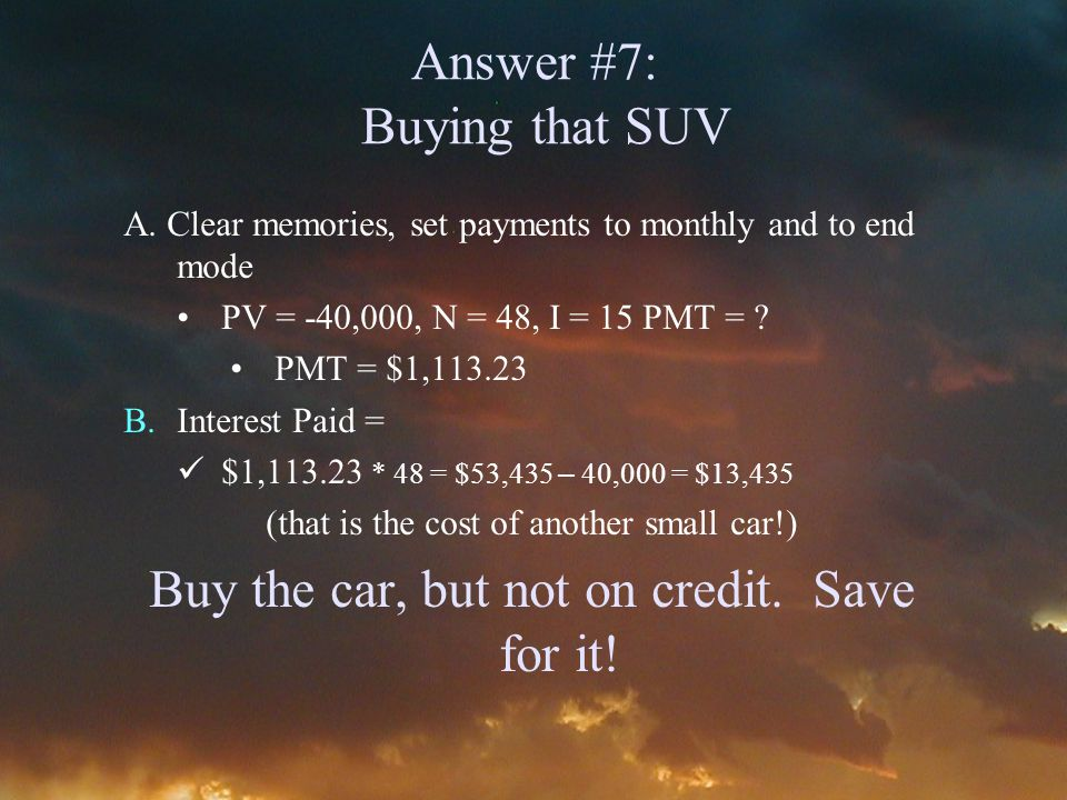 Answer #7: Buying that SUV A.