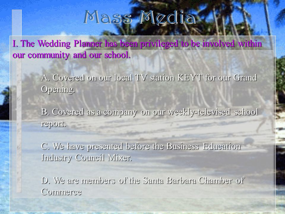 I. The Wedding Planner has been privileged to be involved within our community and our school.