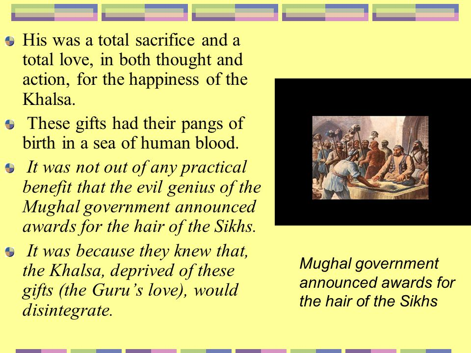 Beauty of the gifts The mind that lives the Sikh way of life can know what is the beauty of the gifts the Guru gave to us.