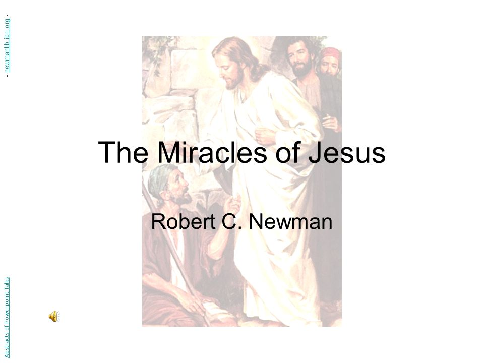 The Miracles of Jesus Robert C.