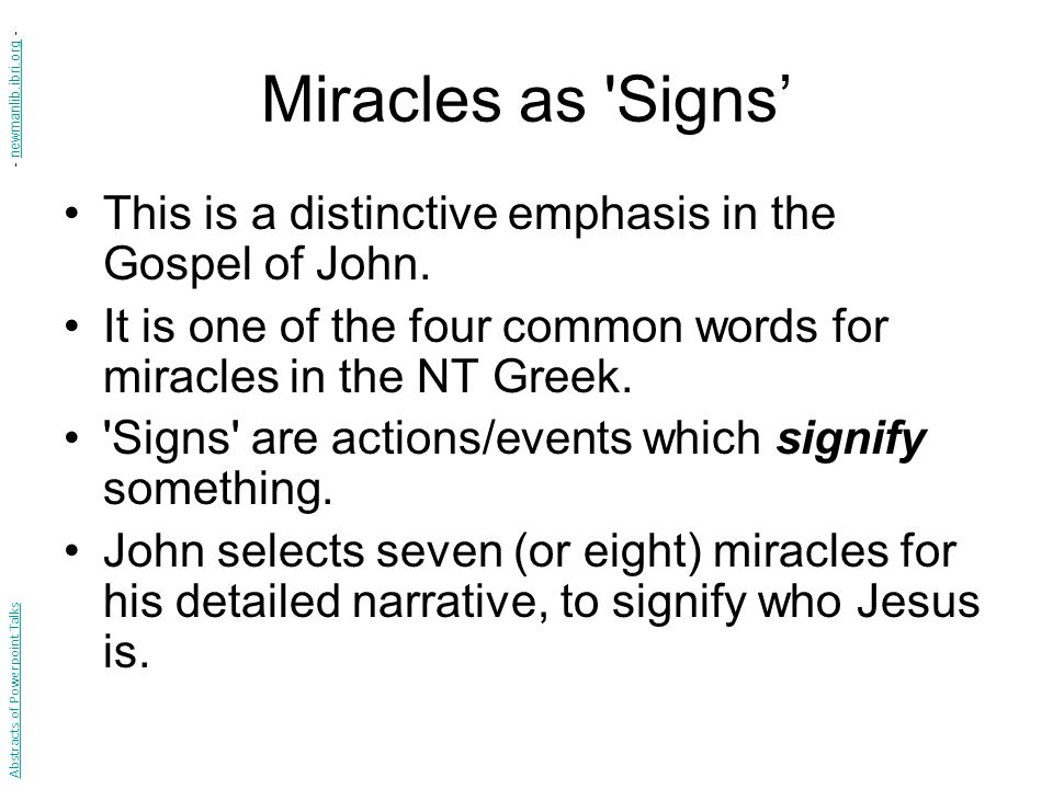 Miracles as Signs This is a distinctive emphasis in the Gospel of John.