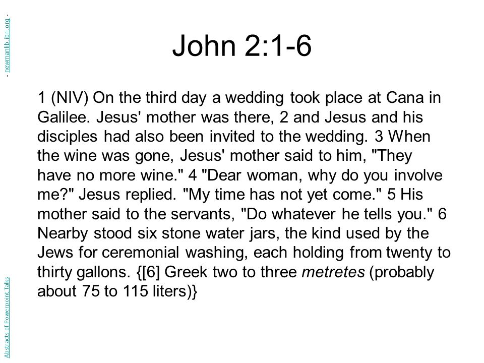 John 2:1-6 1 (NIV) On the third day a wedding took place at Cana in Galilee.