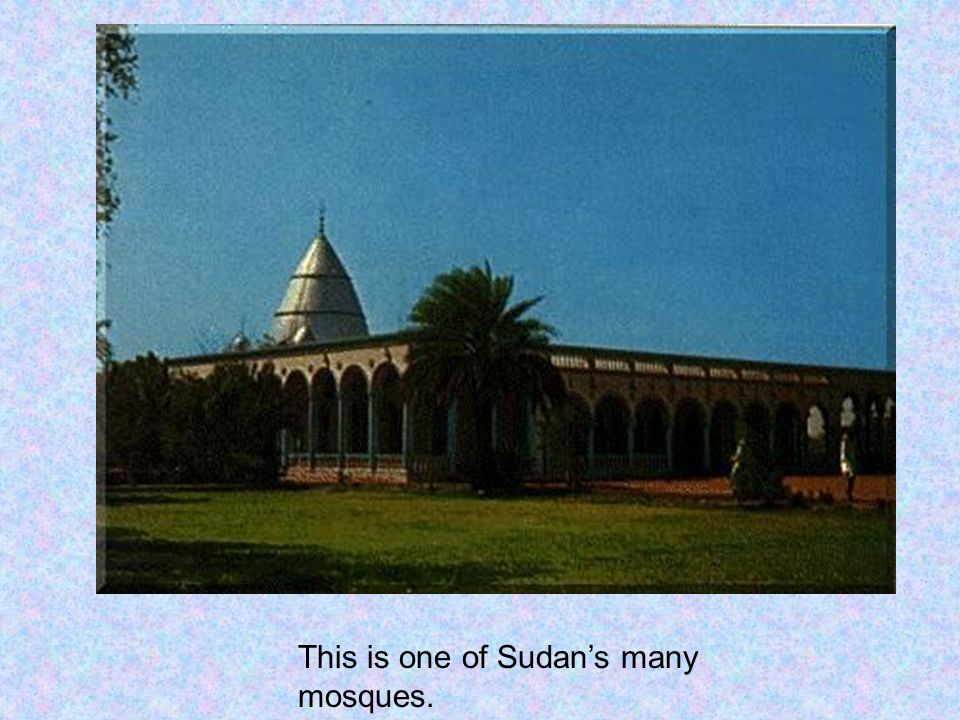 This is one of Sudans many mosques.