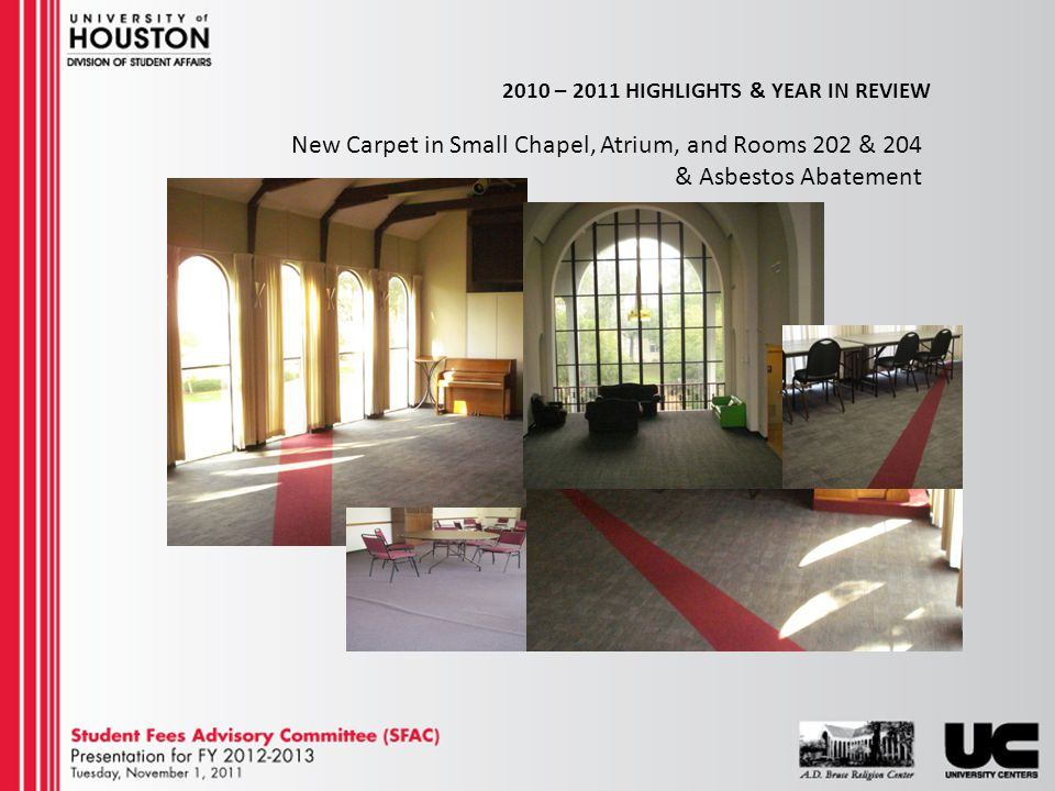 2010 – 2011 HIGHLIGHTS & YEAR IN REVIEW New Carpet in Small Chapel, Atrium, and Rooms 202 & 204 & Asbestos Abatement