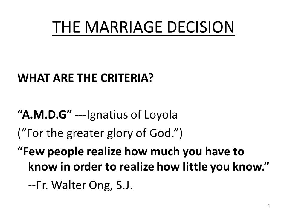 THE MARRIAGE DECISION WHAT ARE THE CRITERIA.