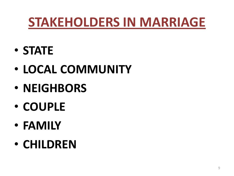 STAKEHOLDERS IN MARRIAGE STATE LOCAL COMMUNITY NEIGHBORS COUPLE FAMILY CHILDREN 9