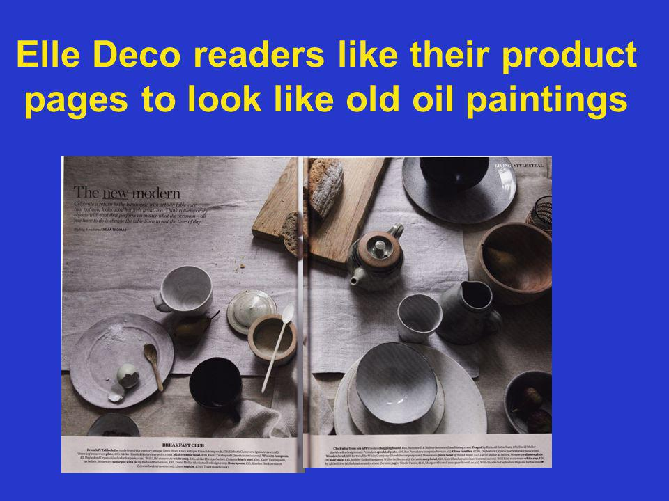 Elle Deco readers like their product pages to look like old oil paintings