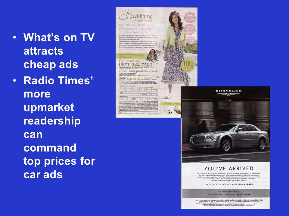Whats on TV attracts cheap ads Radio Times more upmarket readership can command top prices for car ads