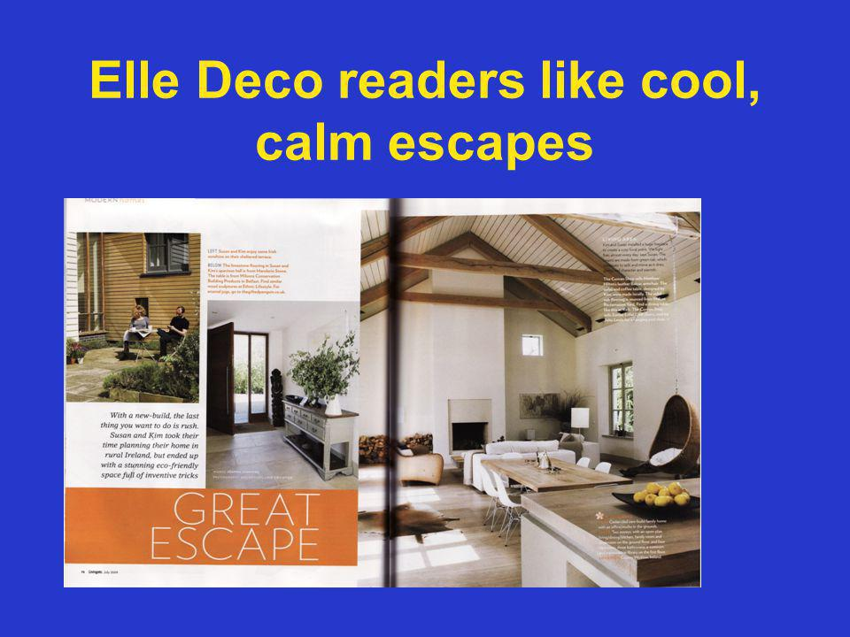 Elle Deco readers like cool, calm escapes