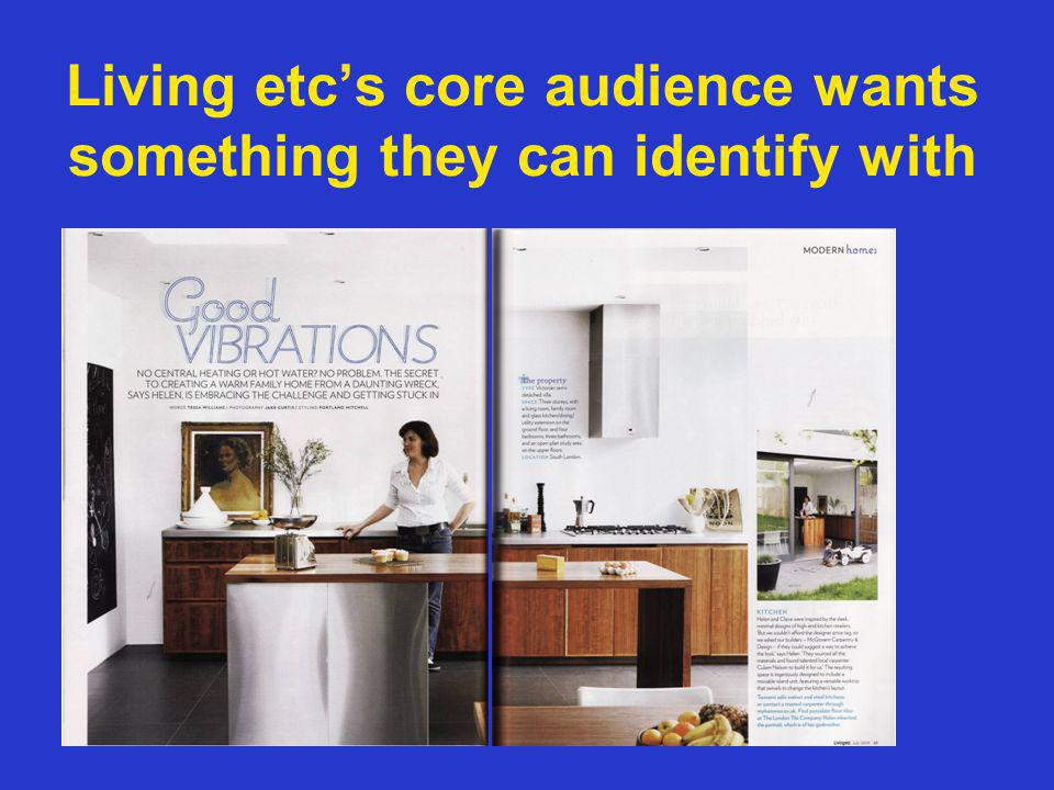 Living etcs core audience wants something they can identify with