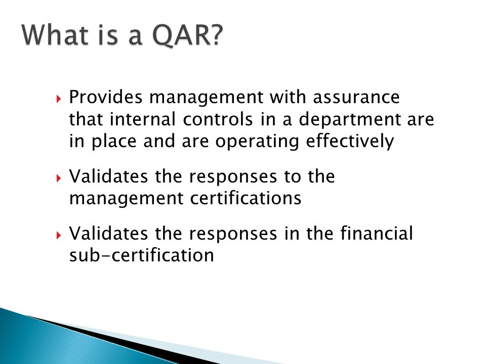 Provides management with assurance that internal controls in a department are in place and are operating effectively Validates the responses to the management certifications Validates the responses in the financial sub-certification