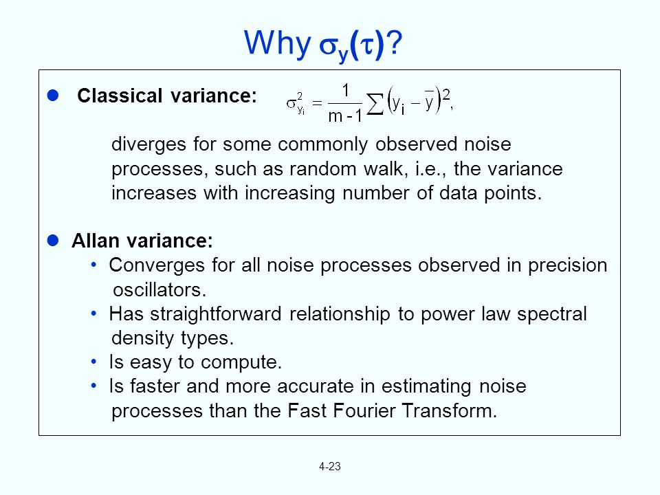 4-23 Classical variance: diverges for some commonly observed noise processes, such as random walk, i.e., the variance increases with increasing number of data points.