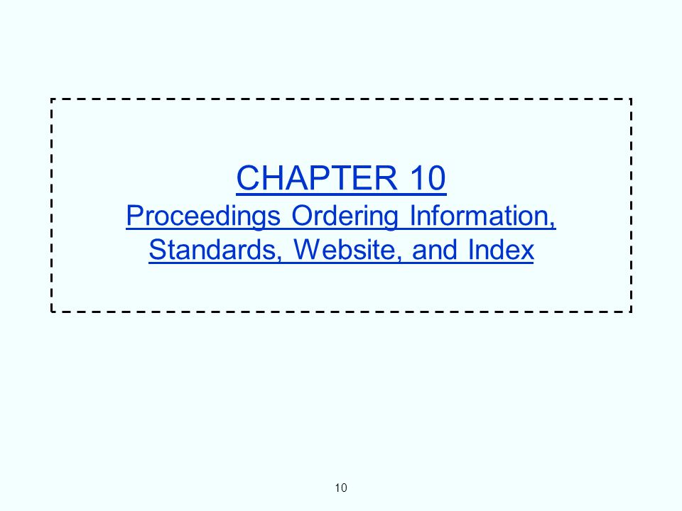 10 CHAPTER 10 Proceedings Ordering Information, Standards, Website, and Index