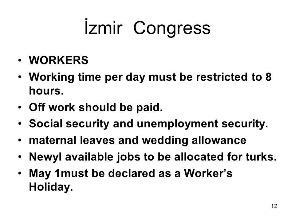 12 İzmir Congress WORKERS Working time per day must be restricted to 8 hours.