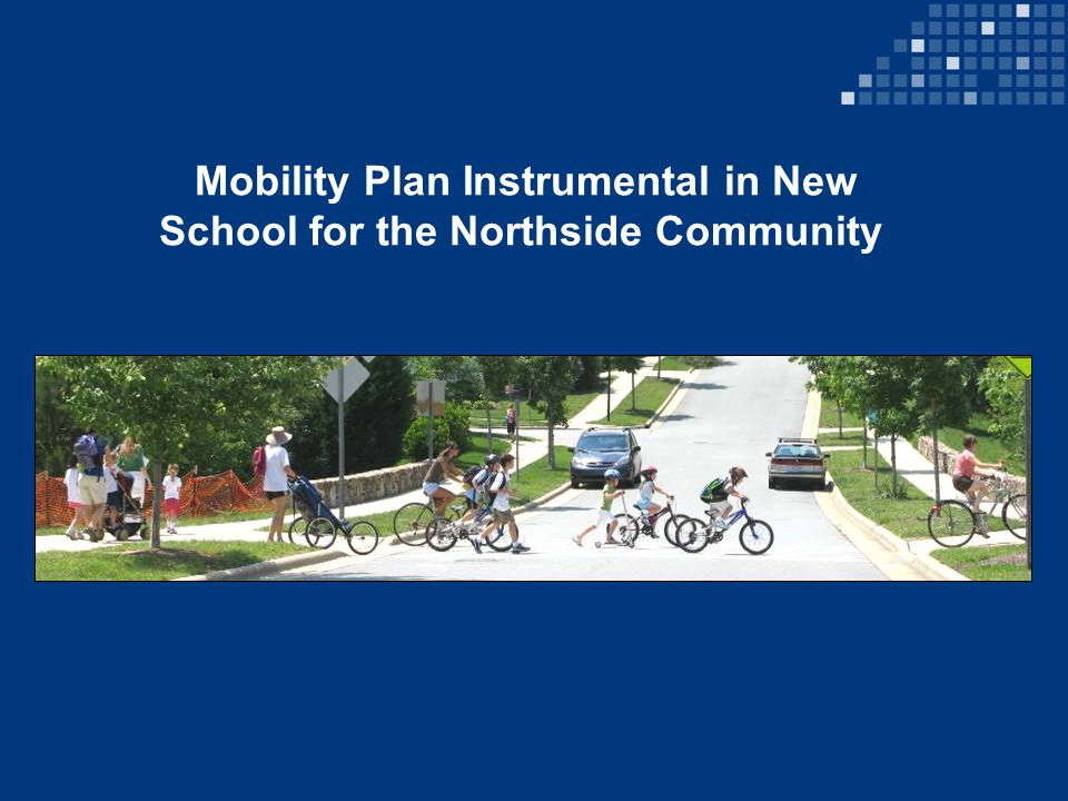 Mobility Plan Instrumental in New School for the Northside Community