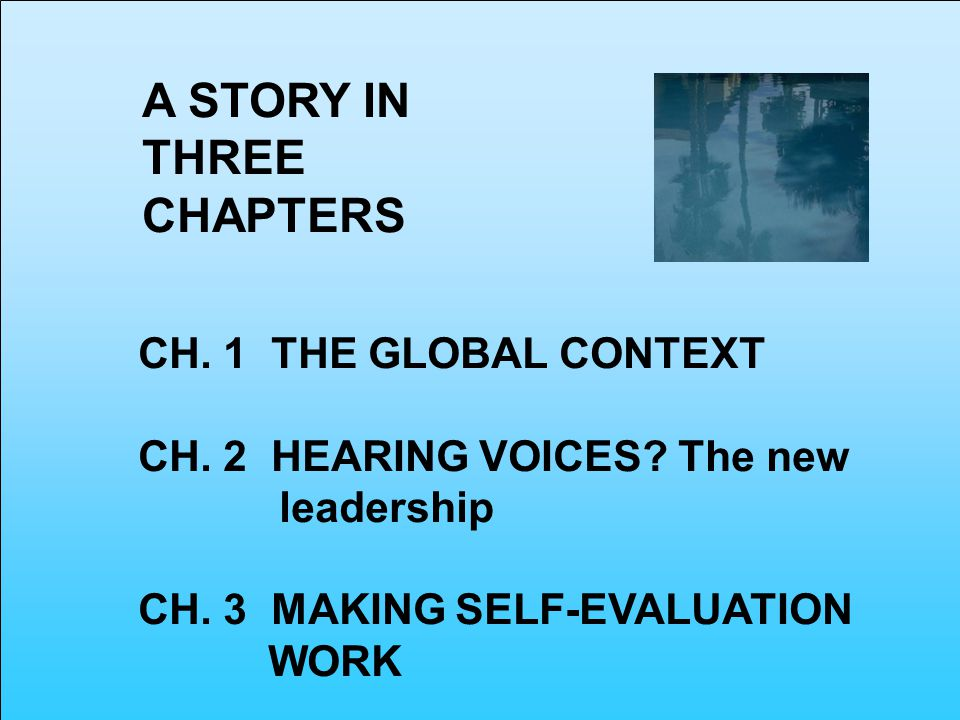 CH. 1 THE GLOBAL CONTEXT CH. 2 HEARING VOICES. The new leadership CH.