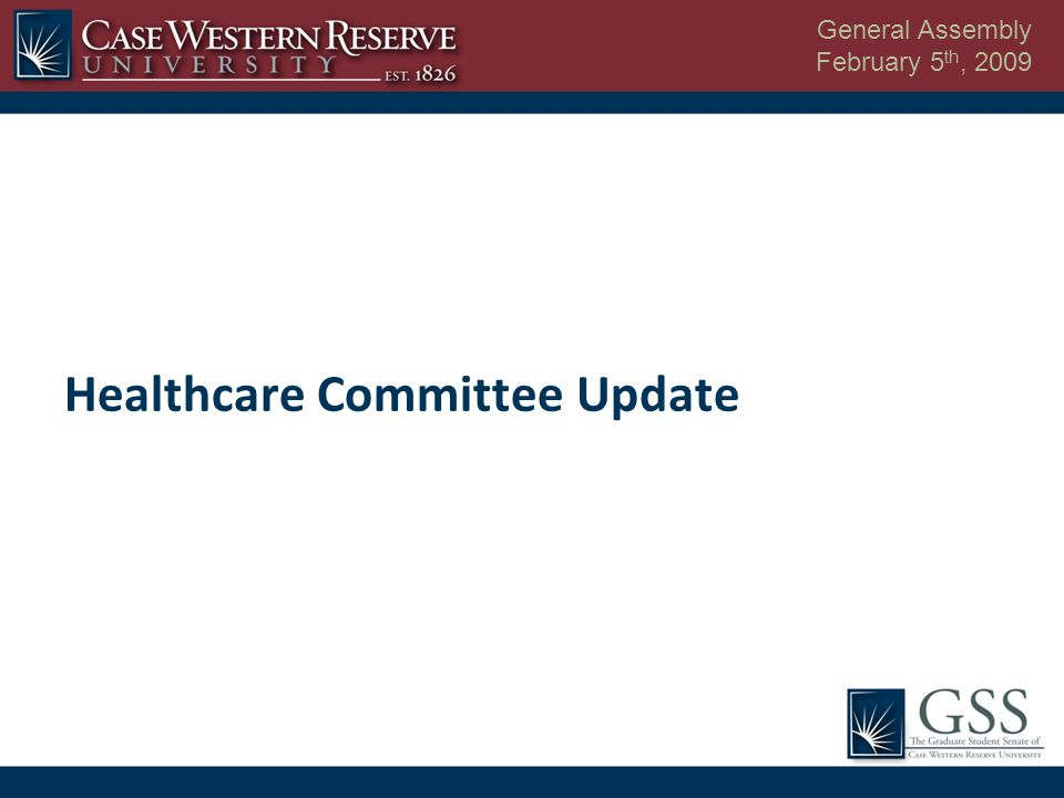 General Assembly February 5 th, 2009 Healthcare Committee Update