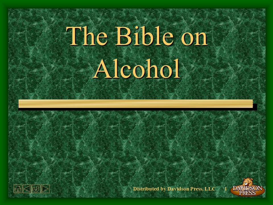 Distributed by Davidson Press, LLC1 The Bible on Alcohol