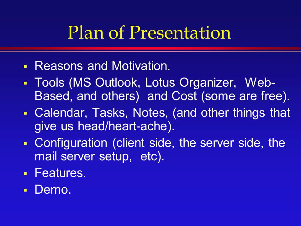 Plan of Presentation Reasons and Motivation.