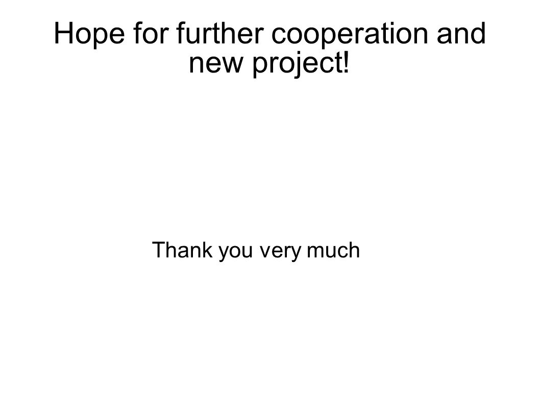 Hope for further cooperation and new project! Thank you very much