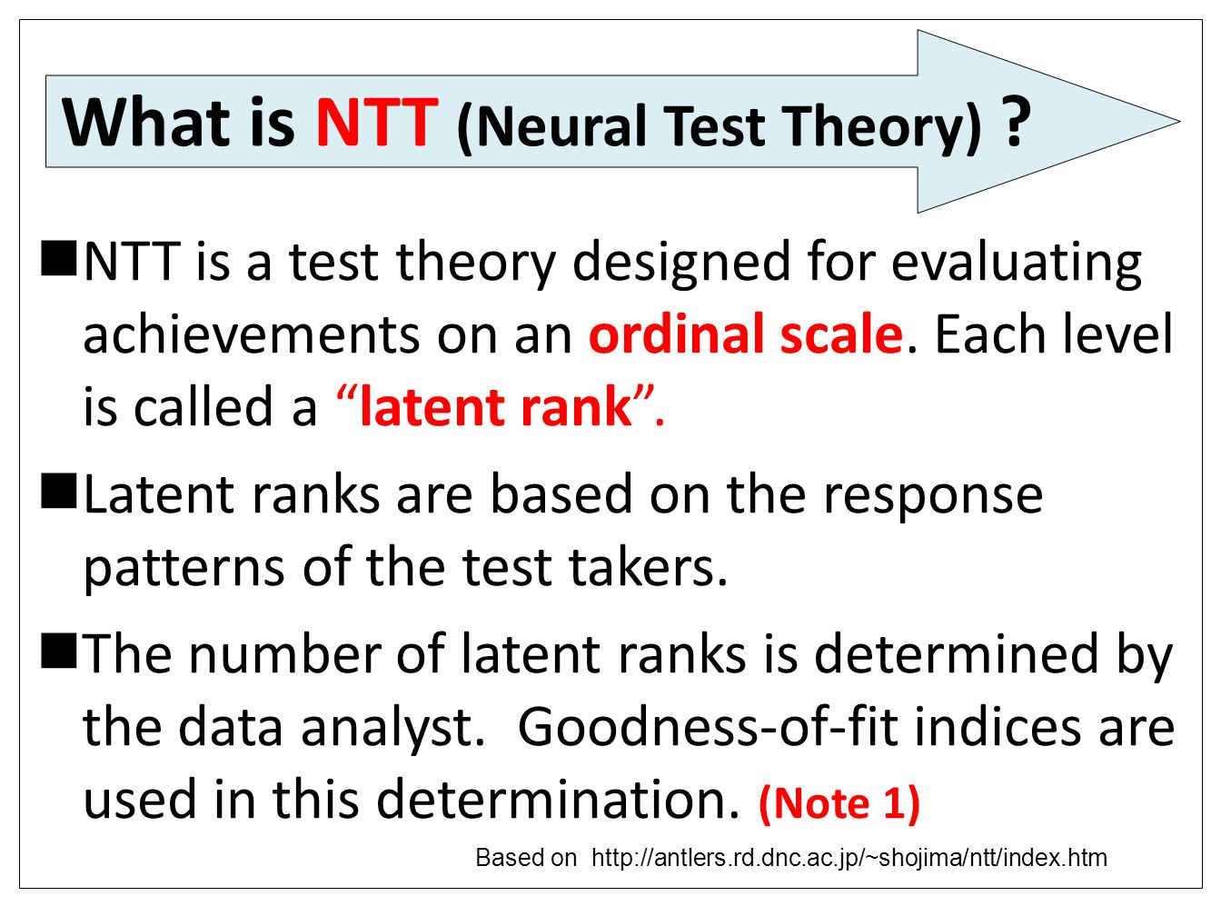 NTT is a test theory designed for evaluating achievements on an ordinal scale.