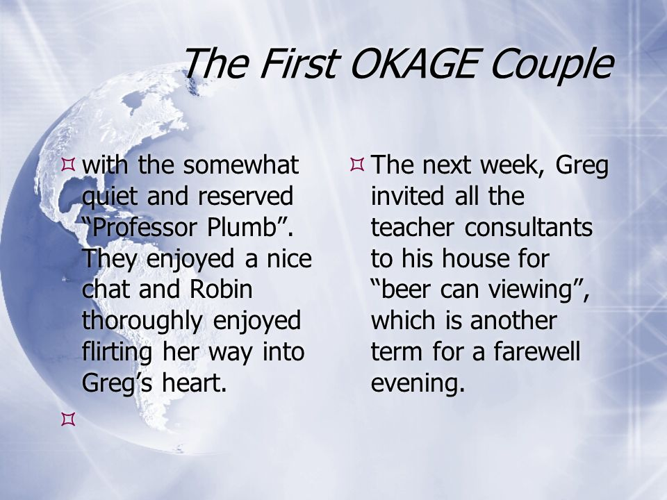 The First OKAGE Couple with the somewhat quiet and reserved Professor Plumb.