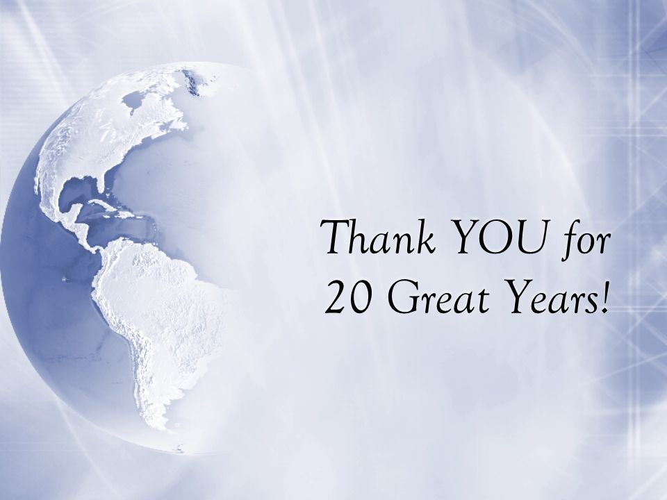 Thank YOU for 20 Great Years!