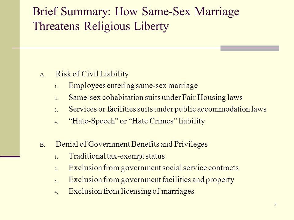 3 Brief Summary: How Same-Sex Marriage Threatens Religious Liberty A.