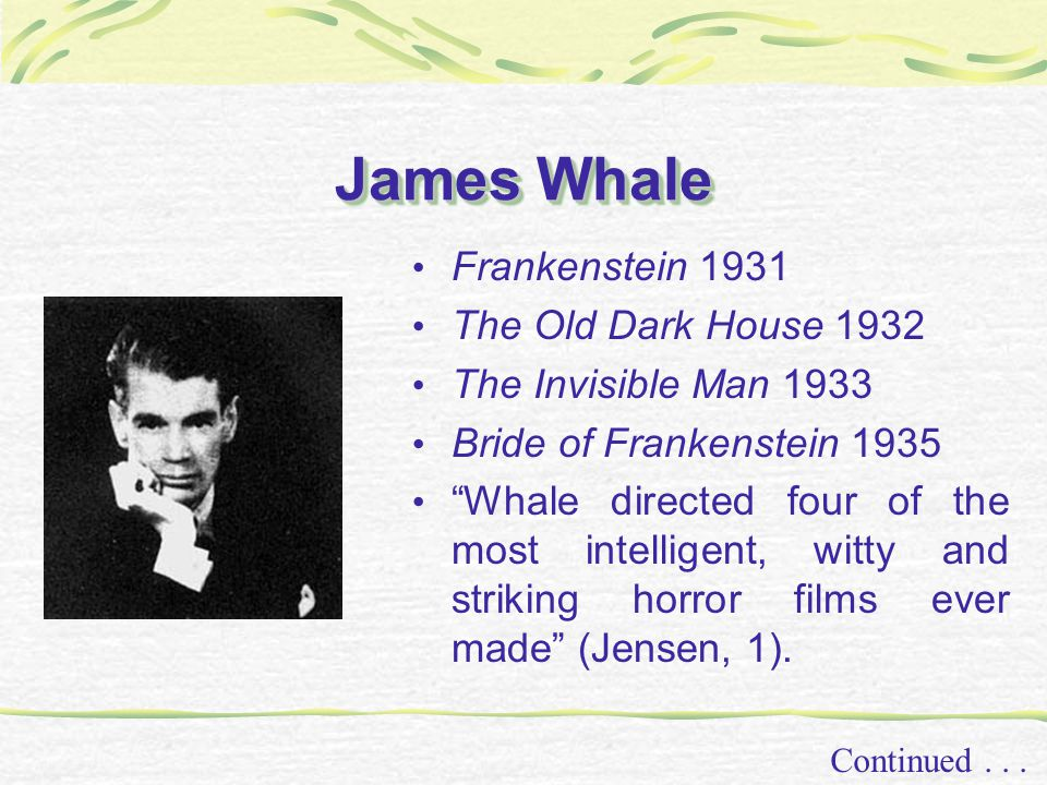 James Whale Continued...