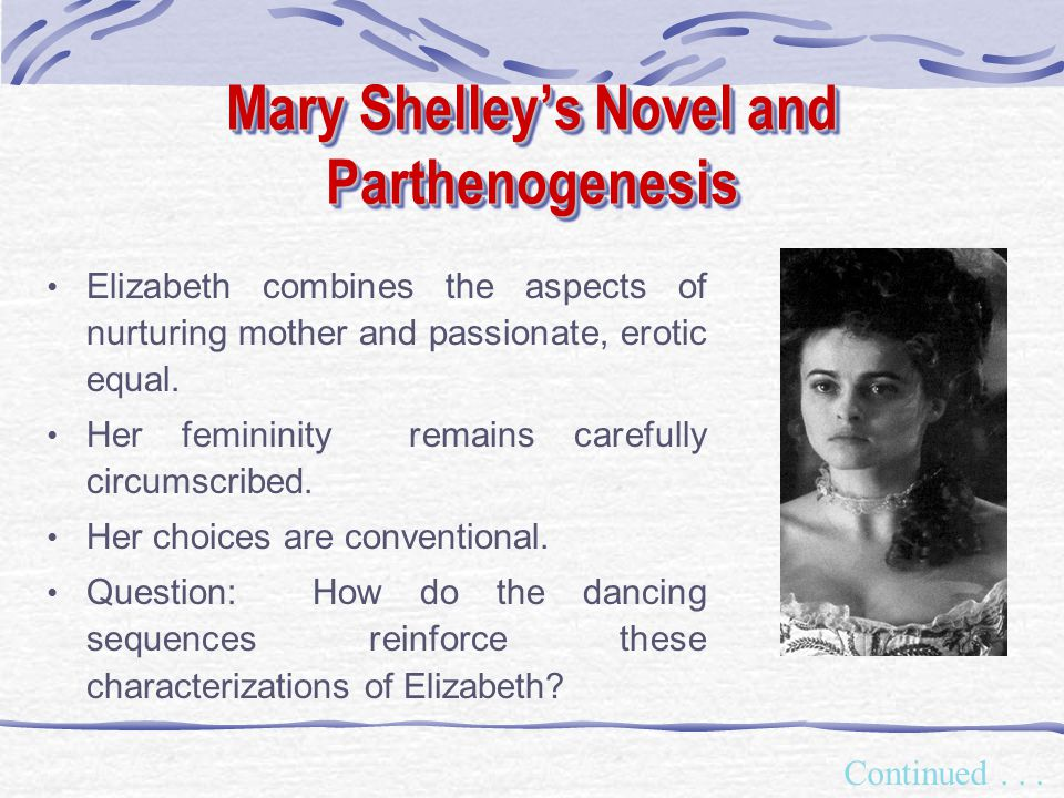 Mary Shelleys Novel and Parthenogenesis Continued...