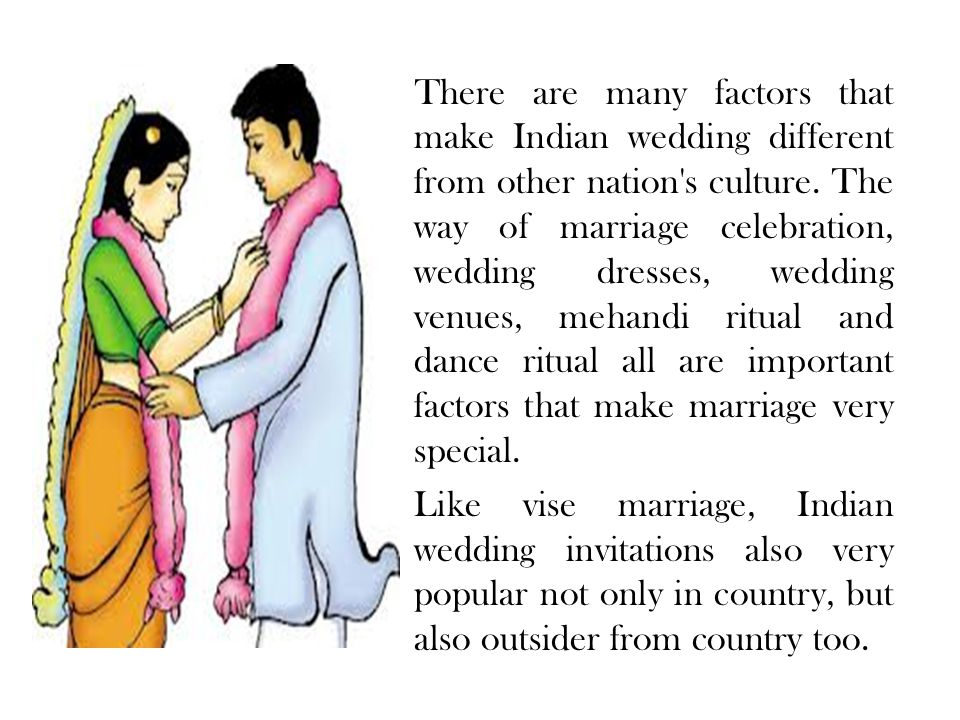 There are many factors that make Indian wedding different from other nation s culture.