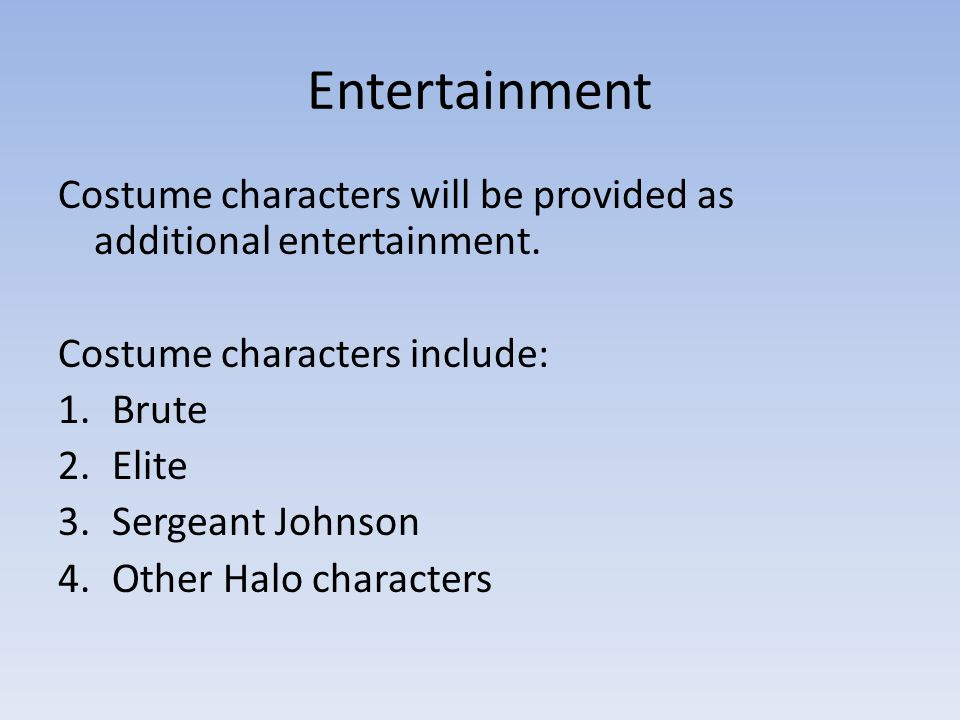 Entertainment Costume characters will be provided as additional entertainment.