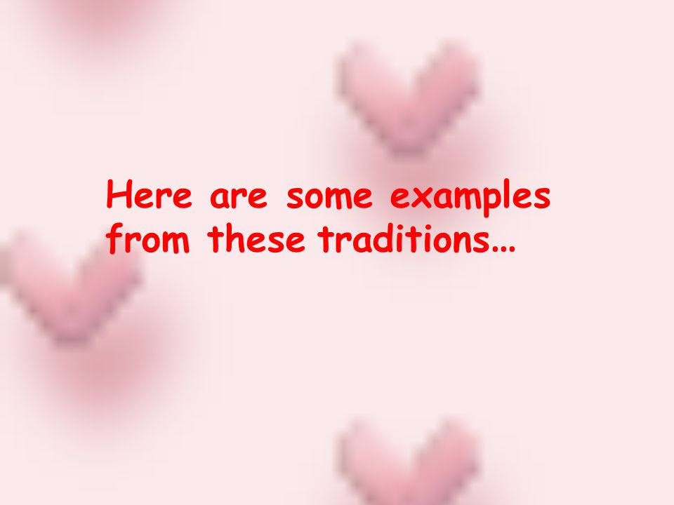 Here are some examples from these traditions …