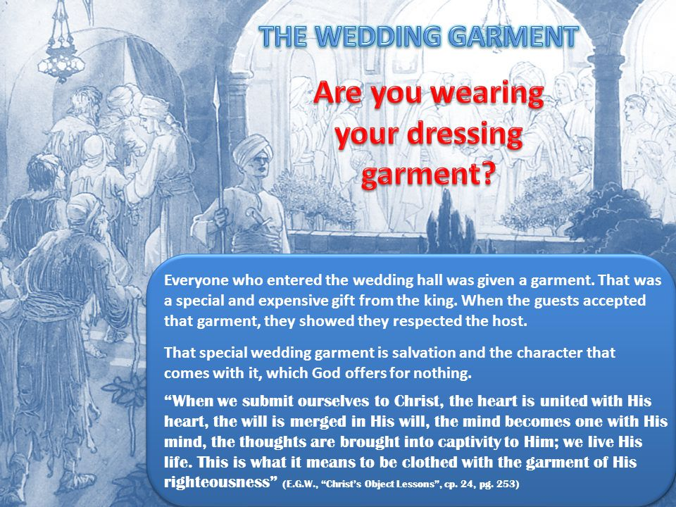 Everyone who entered the wedding hall was given a garment.