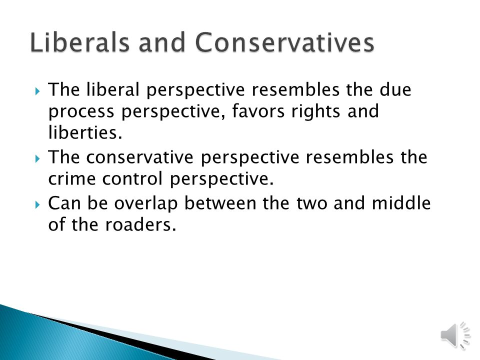 There are various political perspectives on crime control in America Think in terms of a left-right continuum