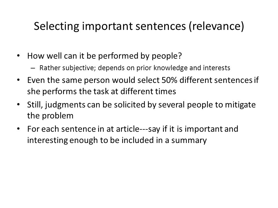 Selecting important sentences (relevance) How well can it be performed by people.