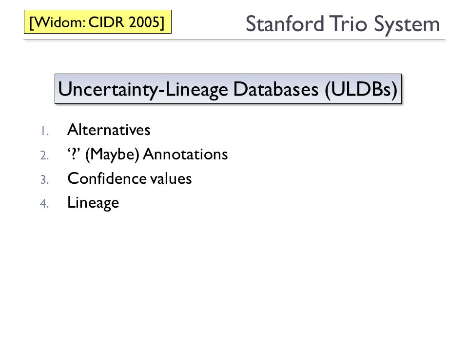 21 Stanford Trio System 1. Alternatives 2. (Maybe) Annotations 3.