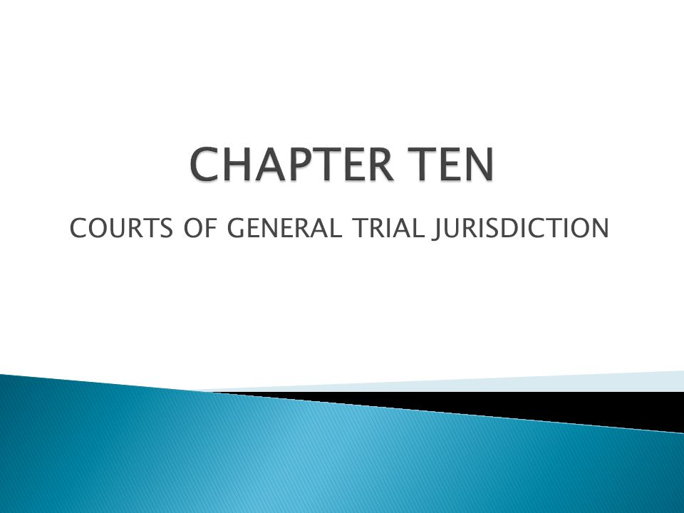 COURTS OF GENERAL TRIAL JURISDICTION
